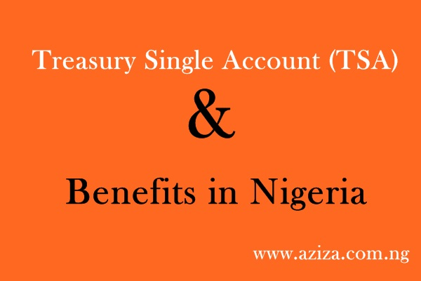 What is TSA in Nigeria & Benefits of Treasury Single Account (TSA) in Nigeria