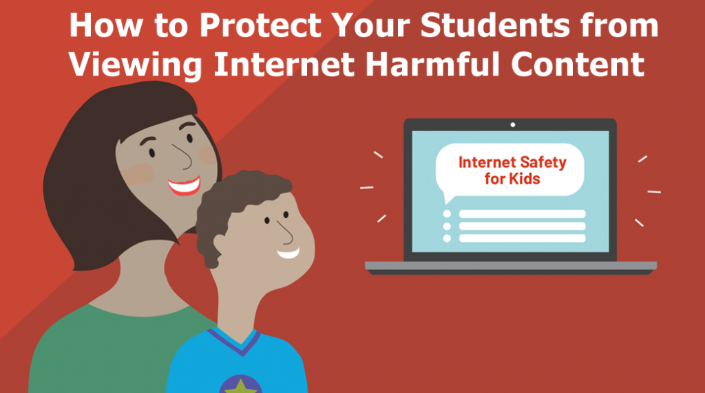 Protecting Your Students from Viewing Internet Harmful Content