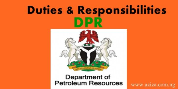 Duties and Responsibilities of department of petroleum resources (DPR) in Nigeria