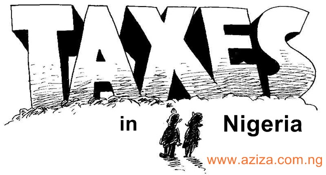 SOME OF THE MAJOR TAXES PAID IN NIGERIA