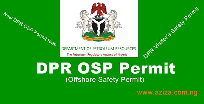 Offshore Safety Permit & New DPR OSP UPDATES