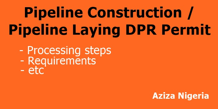 Pipeline Construction/ Pipeline Laying DPR Permit