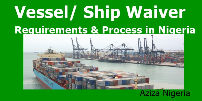 Vessel/ Ship Waiver Requirements/ Process in Nigeria
