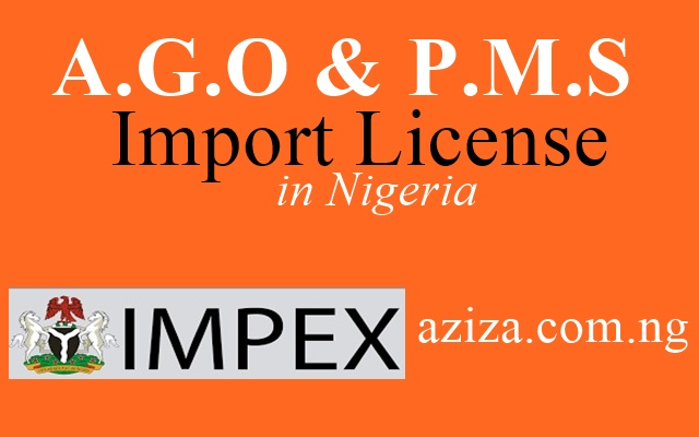 how to obtain AGO and PMS Petroleum products import license in Nigeria