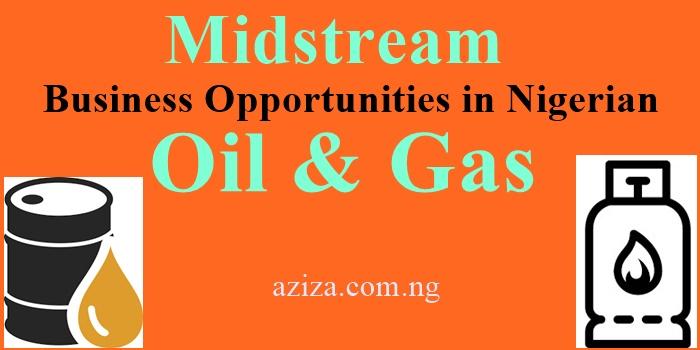 Midstream Business Opportunities Nigerian Oil & Gas