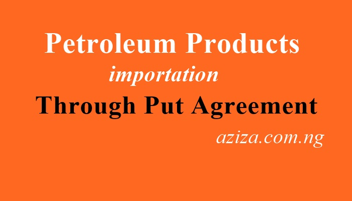 Through Put Agreement for Importation in Nigeria